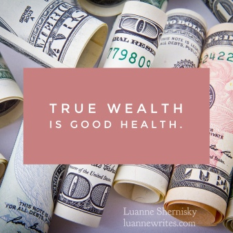 Image of rolled up currency with the message True wealth is good health